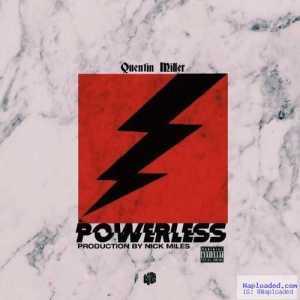 Quentin Miller - Powerless